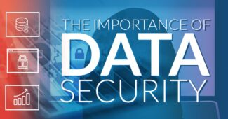 The Importance of Data Security