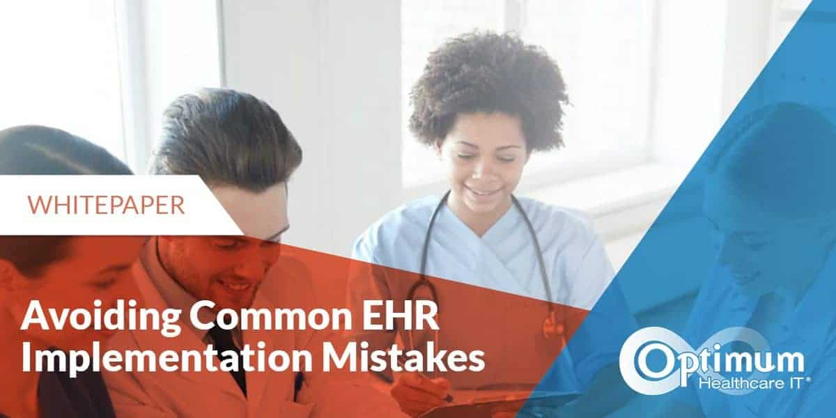 avoiding-common-ehr-implementation-mistakes-optiimum-healthcare-it