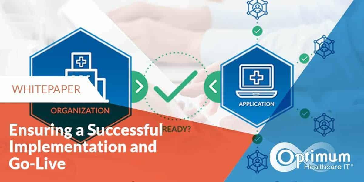 optimum-healthcare-it-ensuring-successful-implementation-go-live