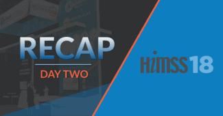 HIMSS18 Day Two Recap