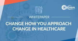 Change How You Approach Change in Healthcare