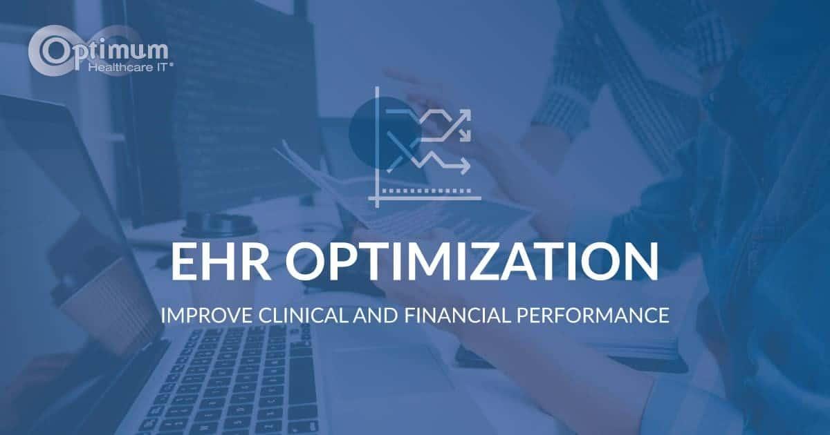 EHR Optimization | EHR Services | Optimum Healthcare IT