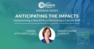 Anticipating the Impacts - Implementing a New EHR or Optimizing a Current EHR