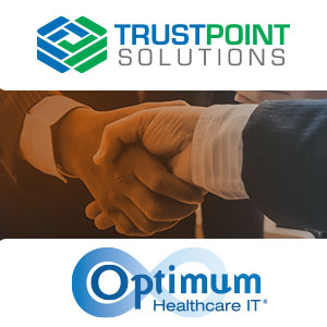 Optimum Healthcare IT Acquires Trustpoint Solutions