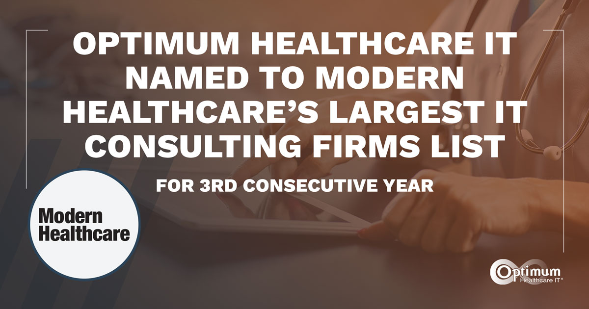 Optimum Healthcare IT Named to Modern Healthcare's Largest IT Consulting Firms List