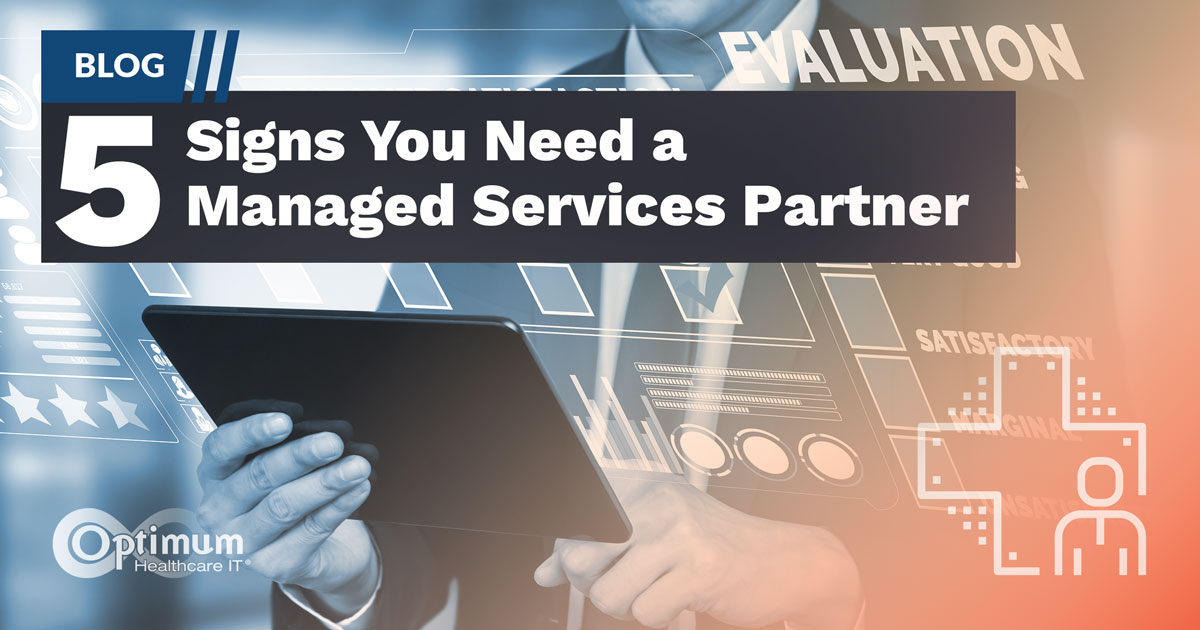 Blog: Five Signs You Need a Managed Services Partner