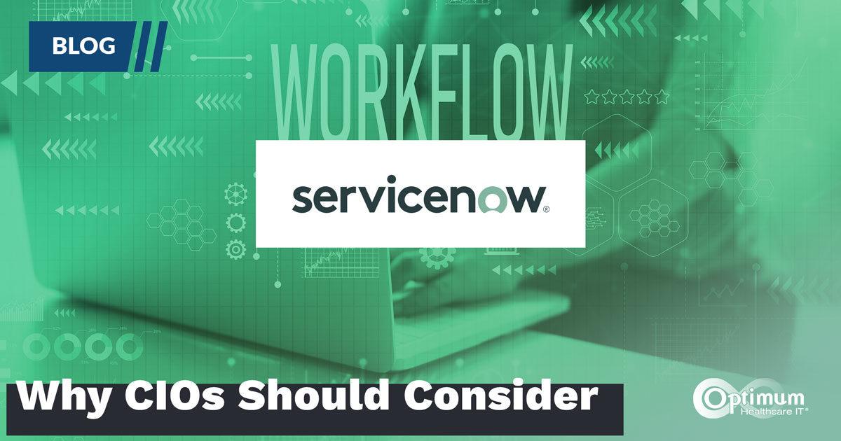 Blog: Why Healthcare CIOs Should Consider ServiceNow
