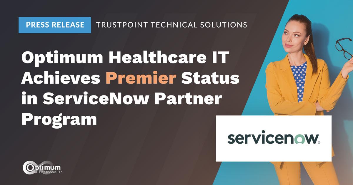 Optimum Healthcare IT Achieve Premier Status in ServiceNow Partner Program