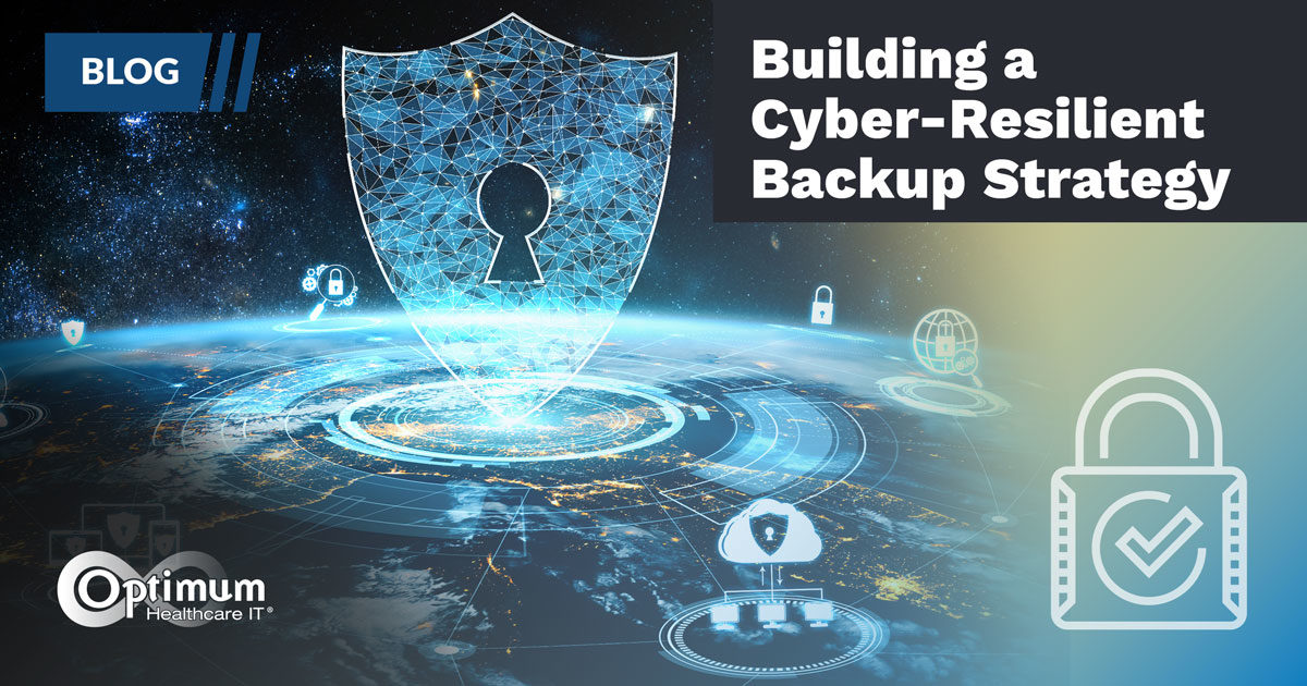Blog: Building a Cyber-Resilient Backup Strategy
